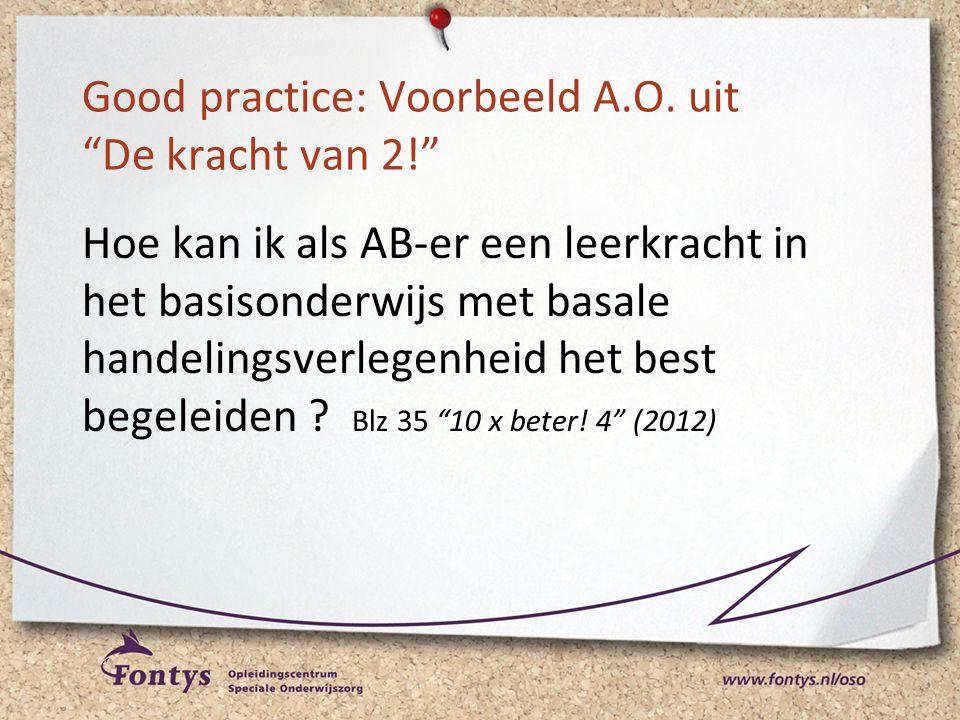Good practice: Voorbeeld A.O. uit De kracht van 2!