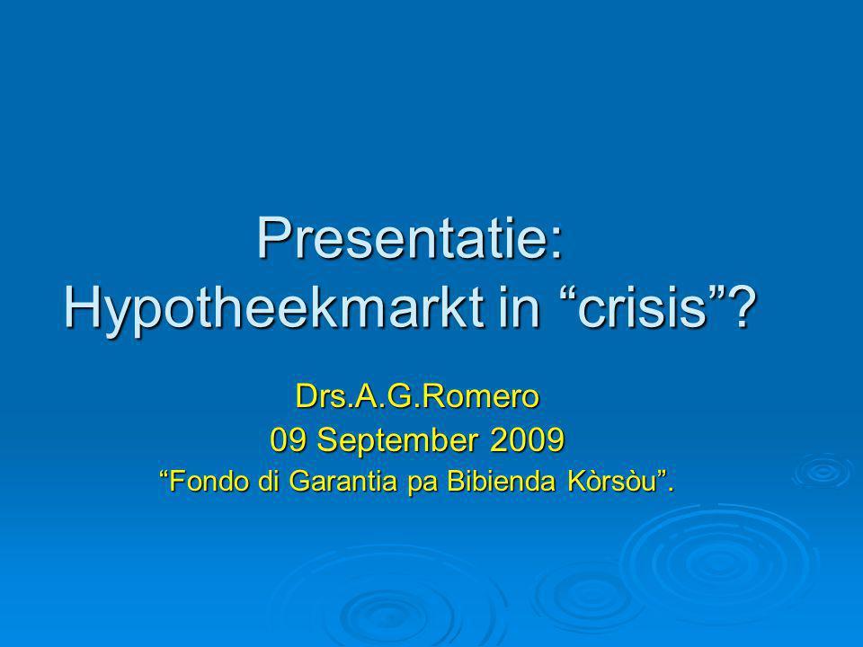 Presentatie: Hypotheekmarkt in crisis