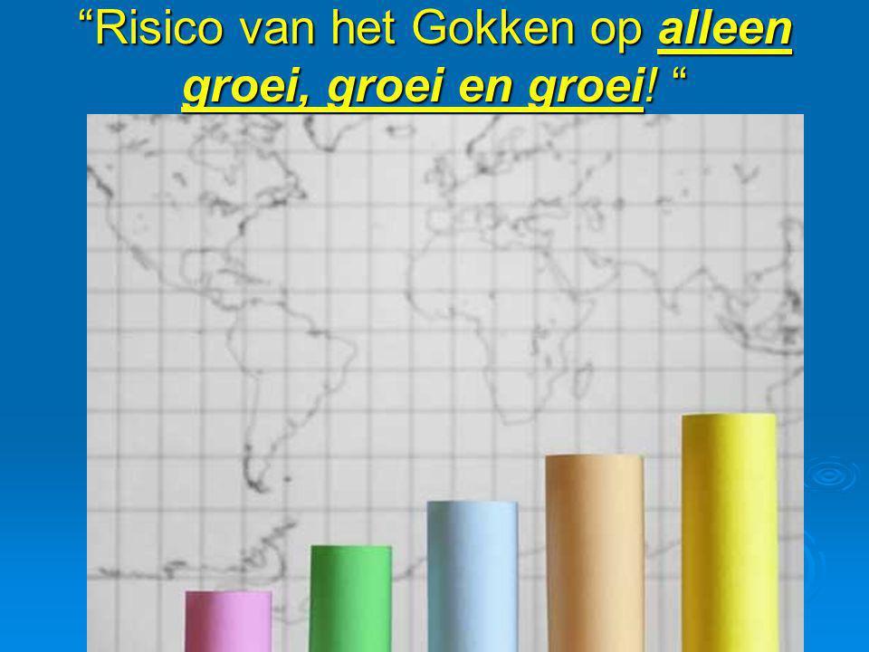 Risico van het Gokken op alleen groei, groei en groei!