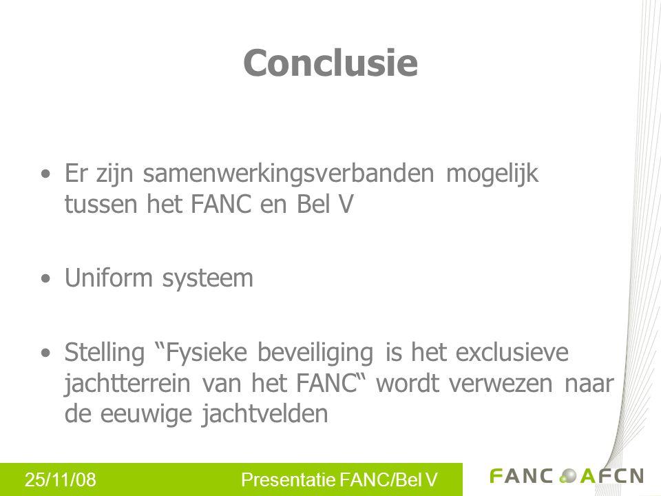 Conclusie Er zijn samenwerkingsverbanden mogelijk tussen het FANC en Bel V. Uniform systeem.