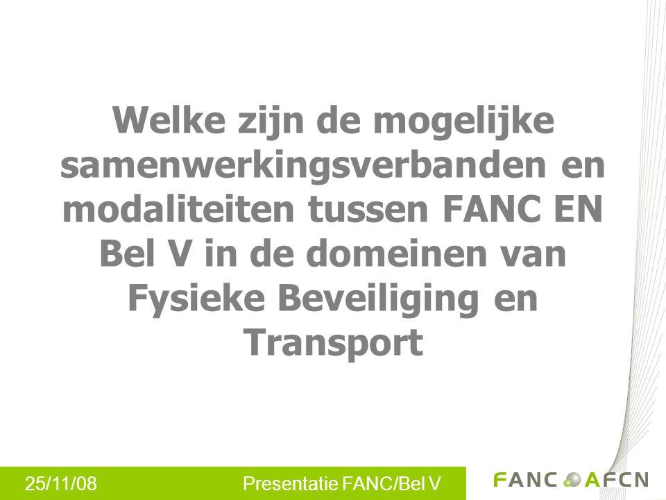 Welke zijn de mogelijke samenwerkingsverbanden en modaliteiten tussen FANC EN Bel V in de domeinen van Fysieke Beveiliging en Transport