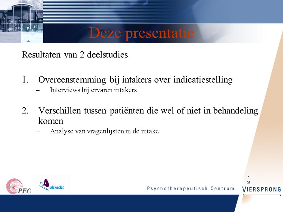 Deze presentatie Resultaten van 2 deelstudies