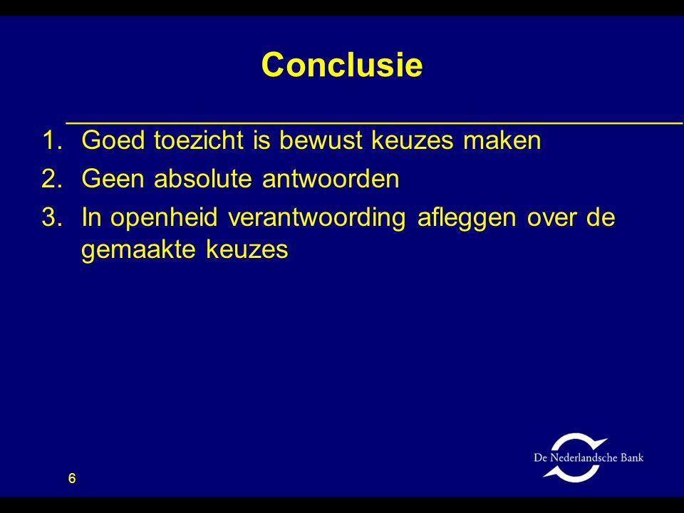 Conclusie Goed toezicht is bewust keuzes maken