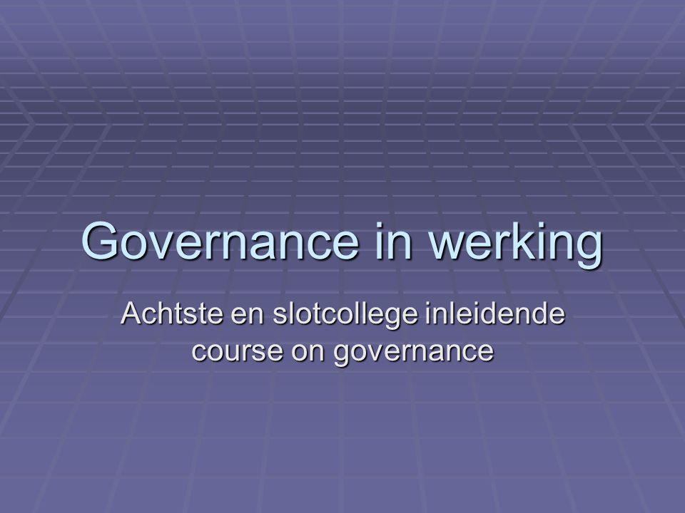 Achtste en slotcollege inleidende course on governance
