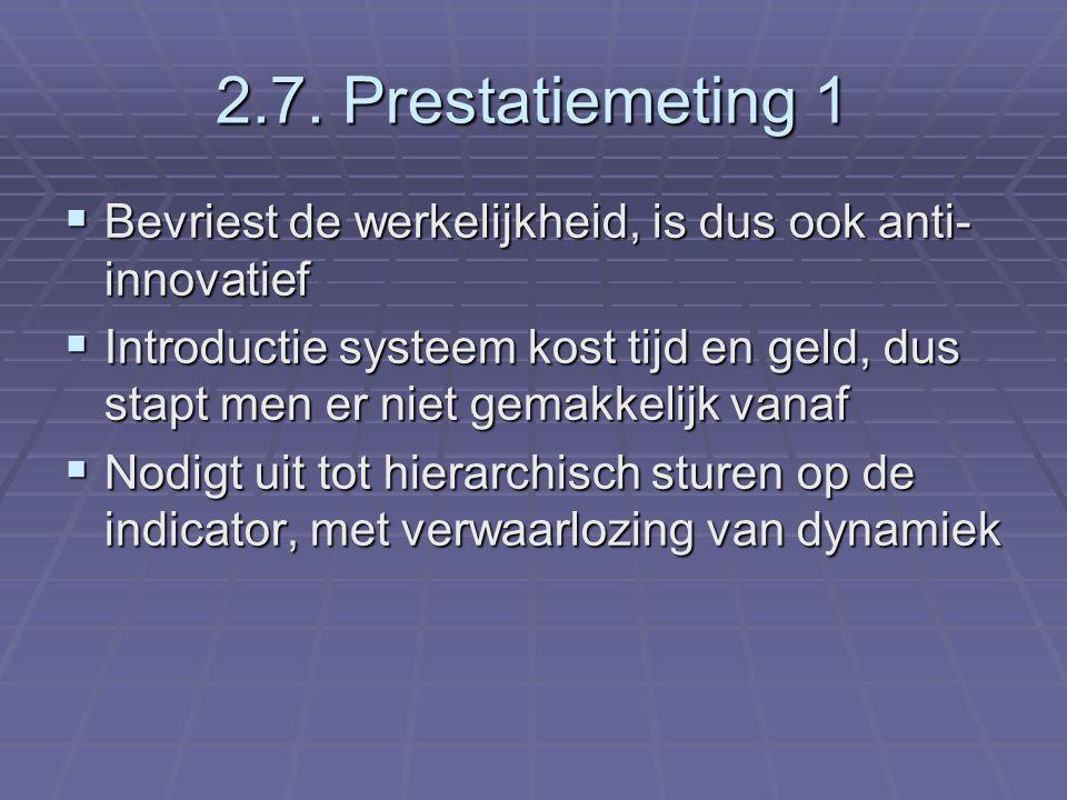 2.7. Prestatiemeting 1 Bevriest de werkelijkheid, is dus ook anti-innovatief.