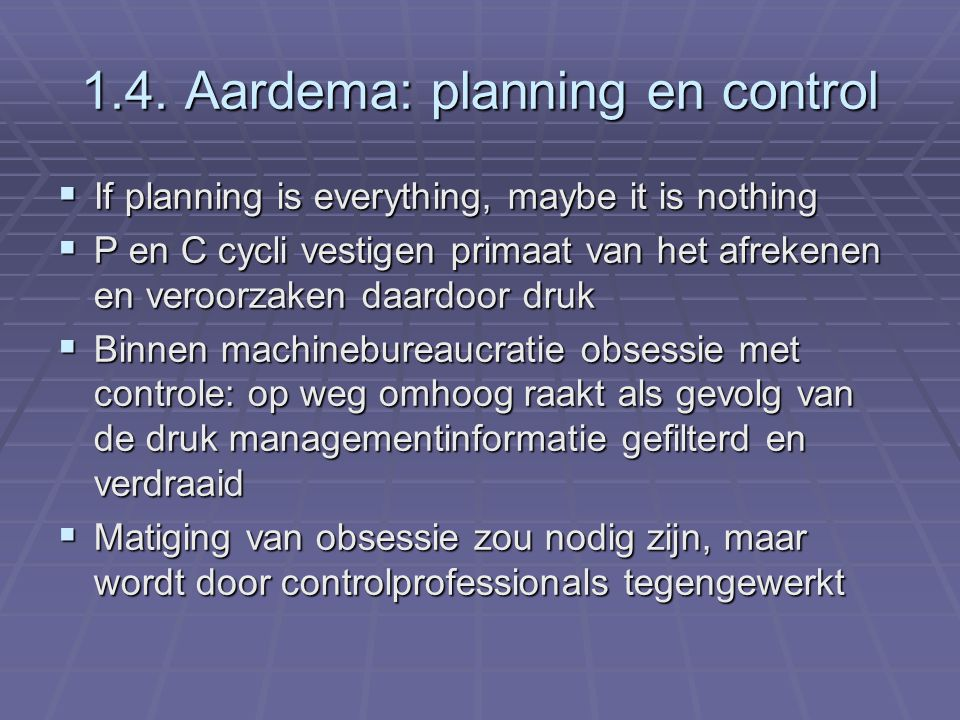 1.4. Aardema: planning en control