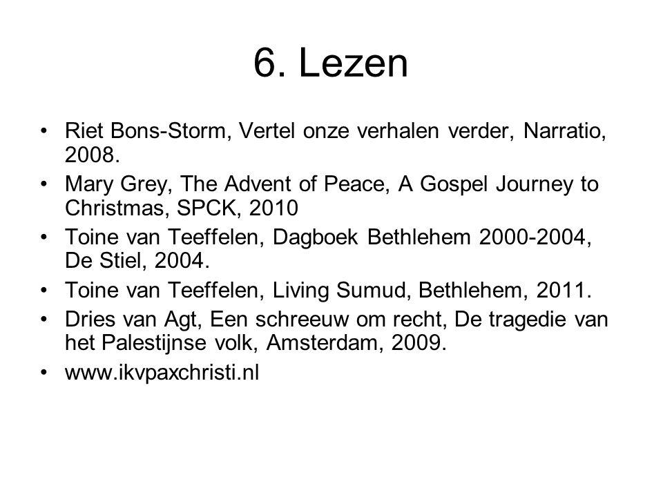 6. Lezen Riet Bons-Storm, Vertel onze verhalen verder, Narratio, 2008.
