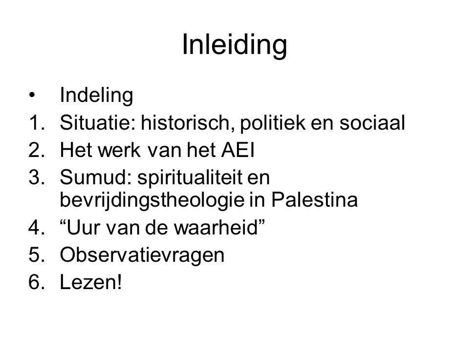 Inleiding Indeling Situatie: historisch, politiek en sociaal