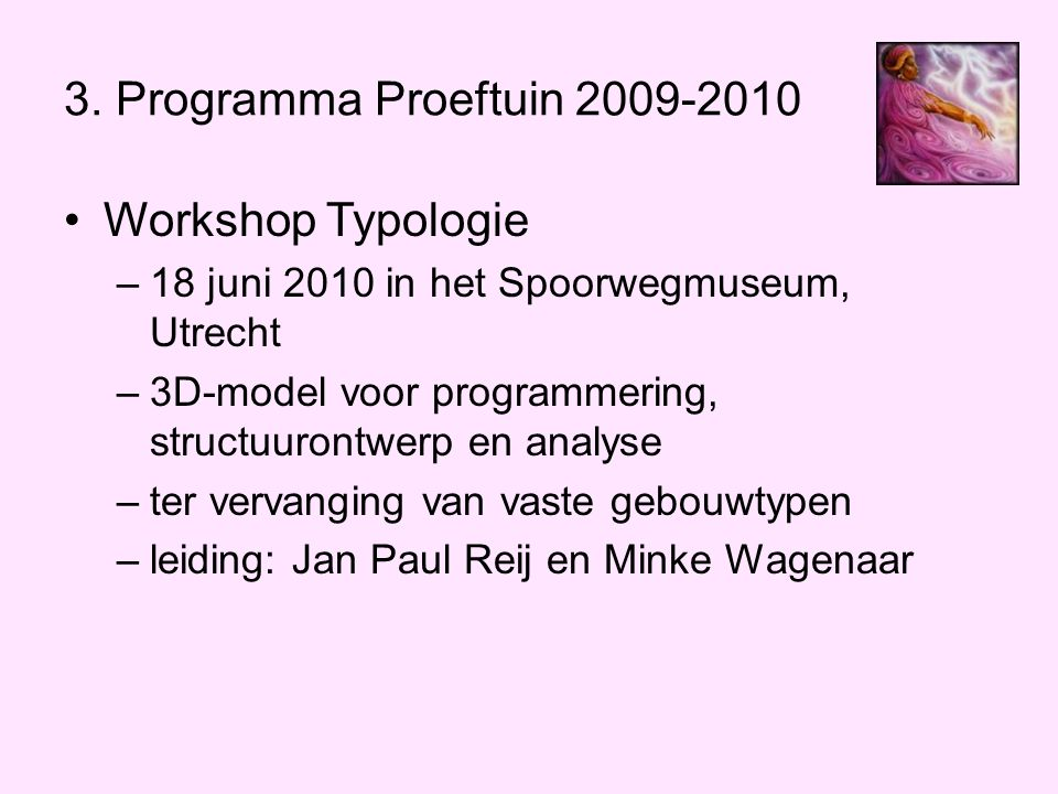 3. Programma Proeftuin 2009-2010 Workshop Typologie