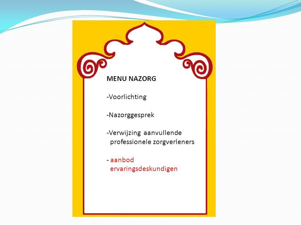 MENU NAZORG Voorlichting. Nazorggesprek. Verwijzing aanvullende. professionele zorgverleners. aanbod.