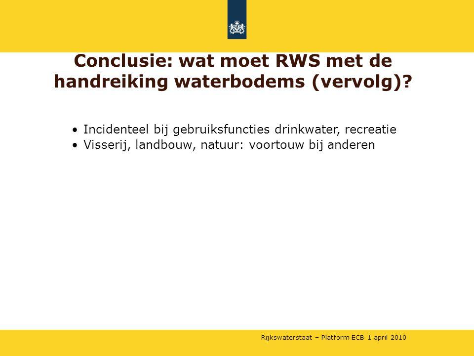 Conclusie: wat moet RWS met de handreiking waterbodems (vervolg)