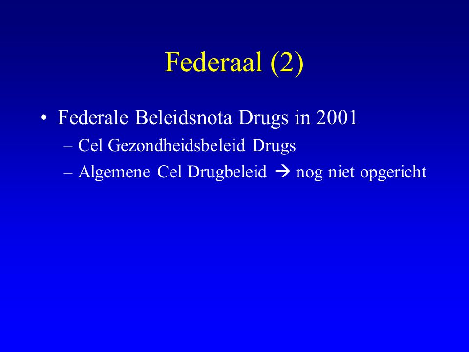 Federaal (2) Federale Beleidsnota Drugs in 2001