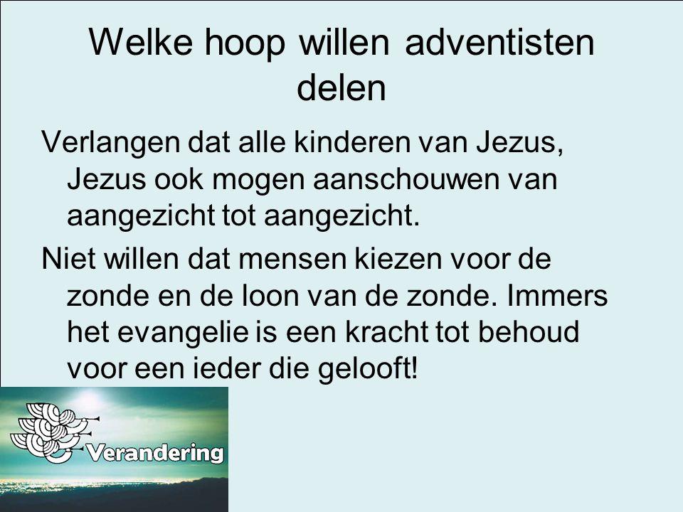 Welke hoop willen adventisten delen
