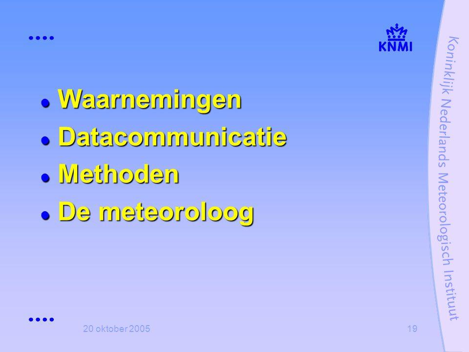 Waarnemingen Datacommunicatie Methoden De meteoroloog 20 oktober 2005