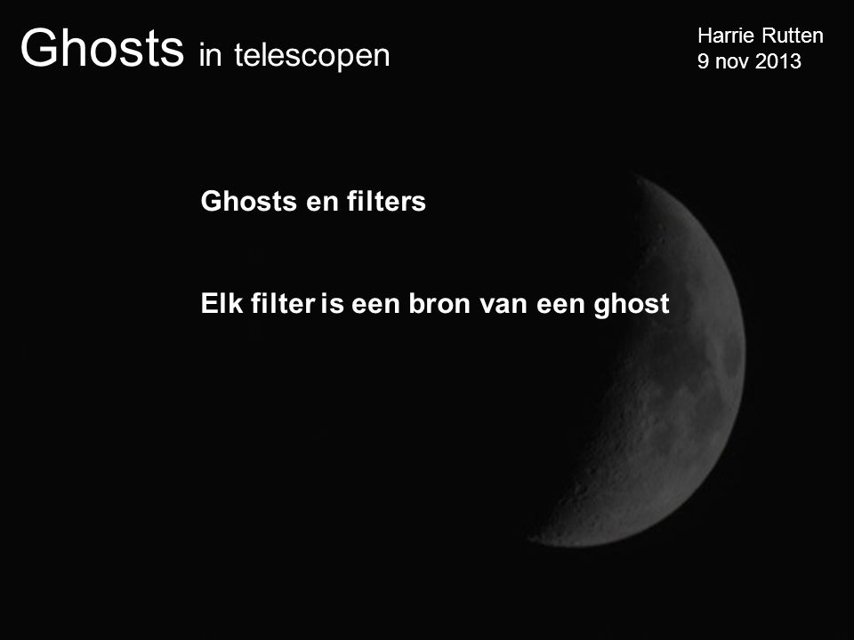 Ghosts en filters Elk filter is een bron van een ghost