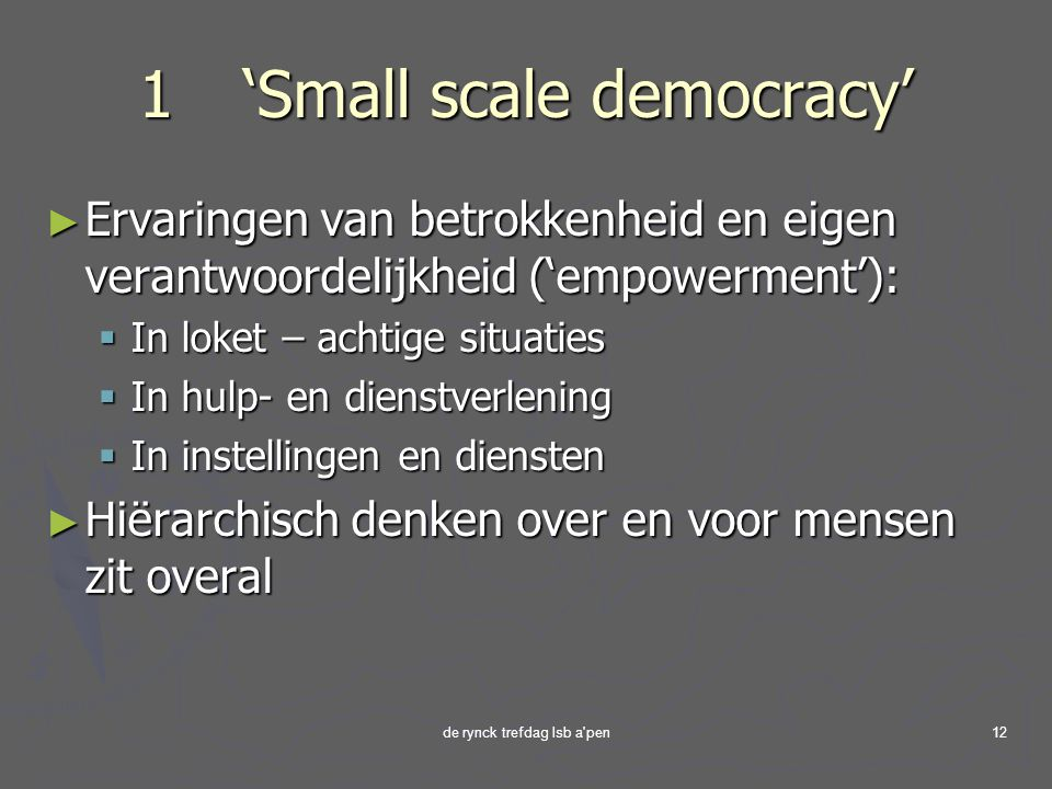 1 'Small scale democracy'