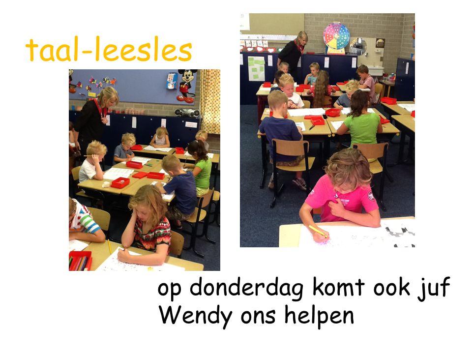 taal-leesles op donderdag komt ook juf Wendy ons helpen