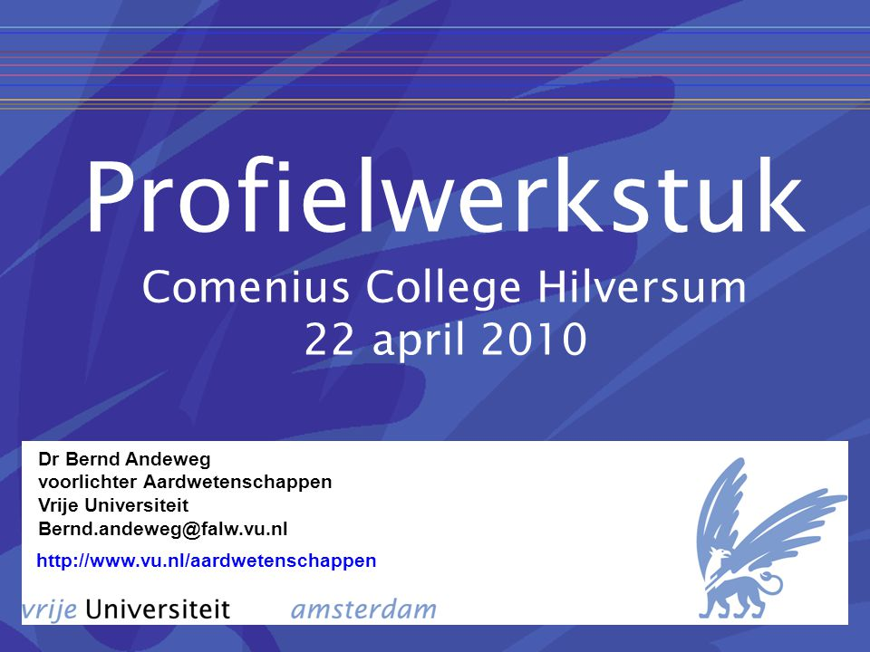 Profielwerkstuk Comenius College Hilversum 22 april 2010