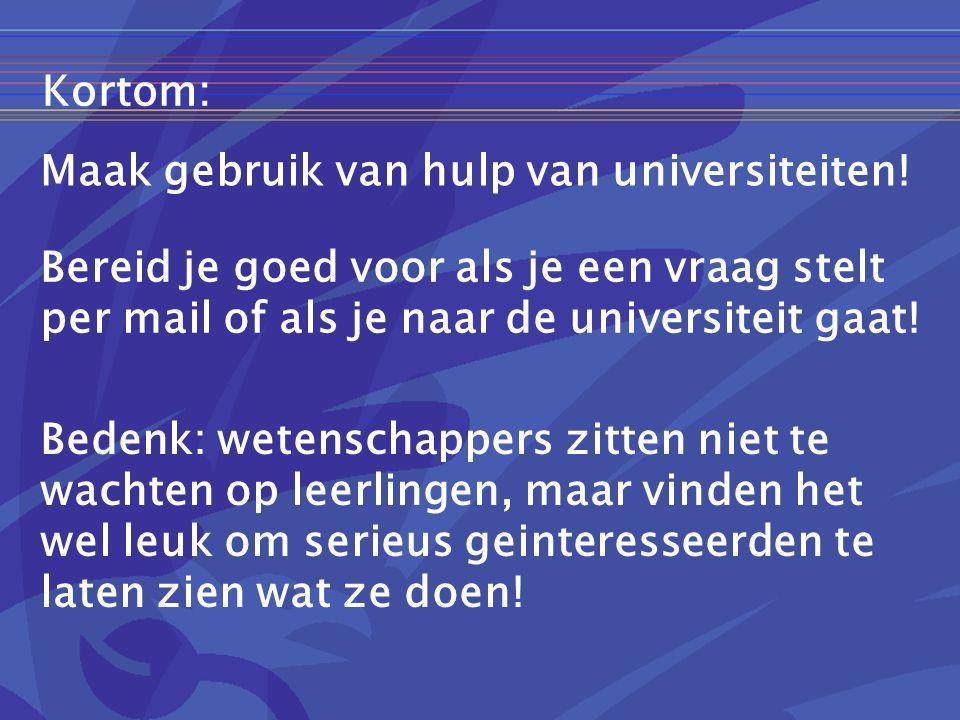 Maak gebruik van hulp van universiteiten!