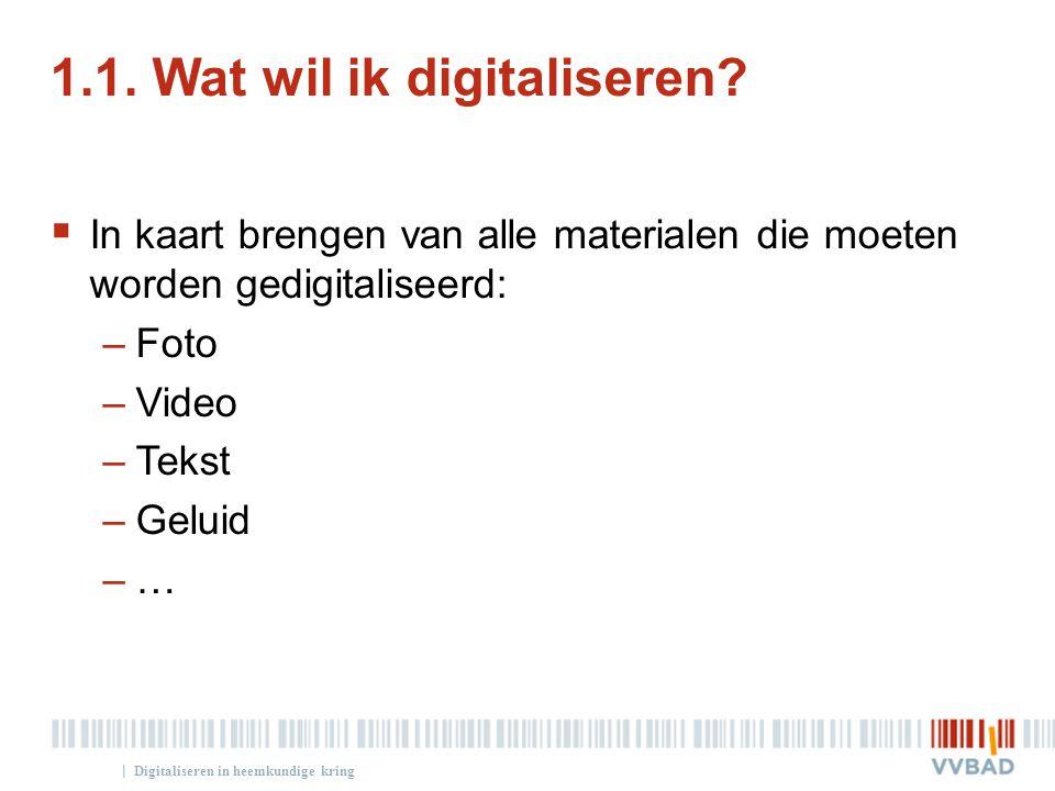 1.1. Wat wil ik digitaliseren