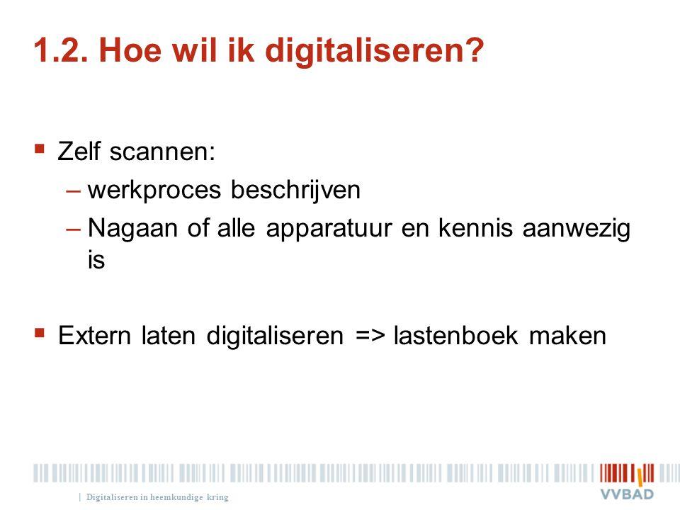1.2. Hoe wil ik digitaliseren