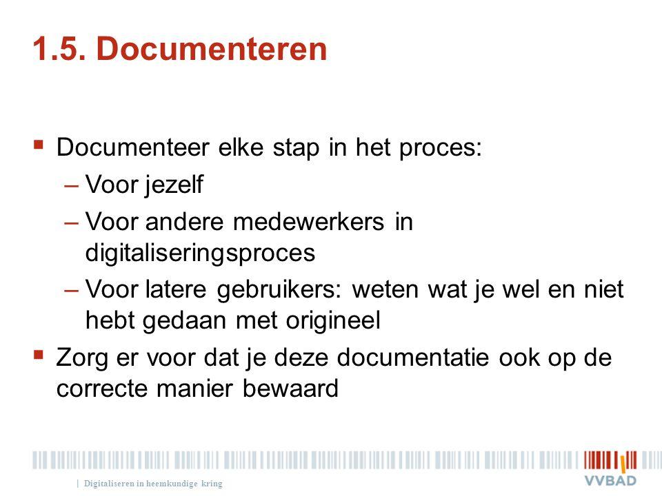 1.5. Documenteren Documenteer elke stap in het proces: Voor jezelf