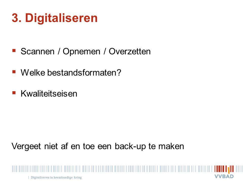 3. Digitaliseren Scannen / Opnemen / Overzetten