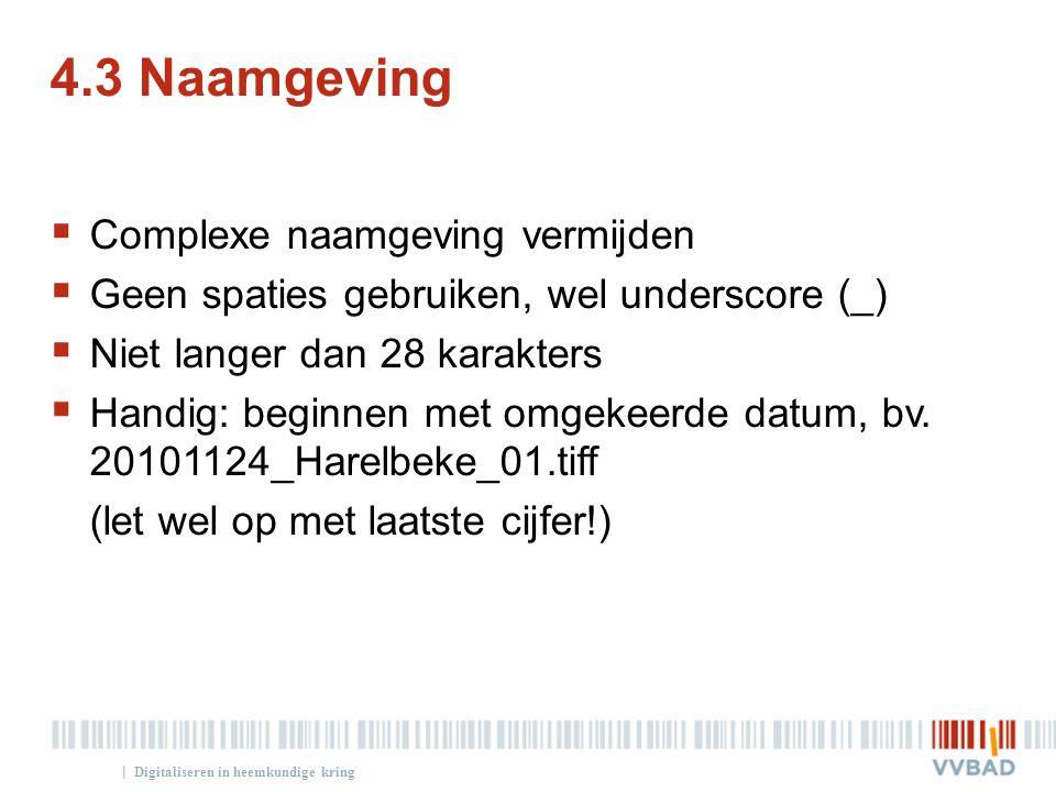 4.3 Naamgeving Complexe naamgeving vermijden