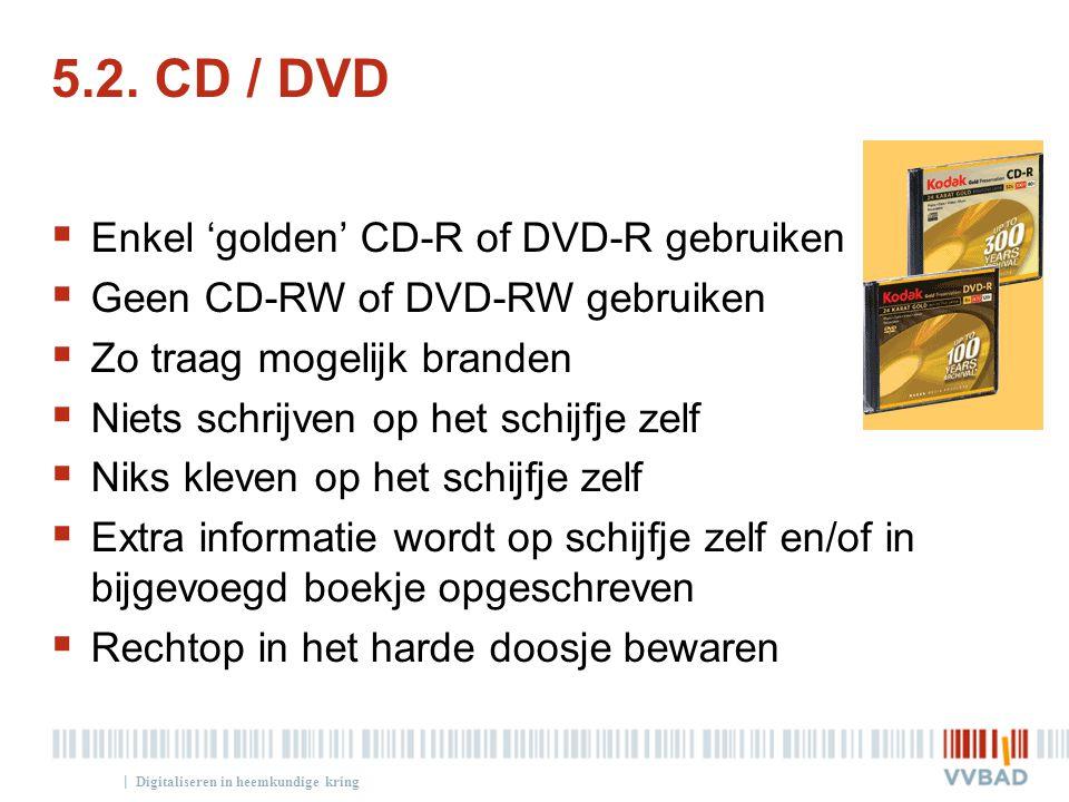 5.2. CD / DVD Enkel 'golden' CD-R of DVD-R gebruiken