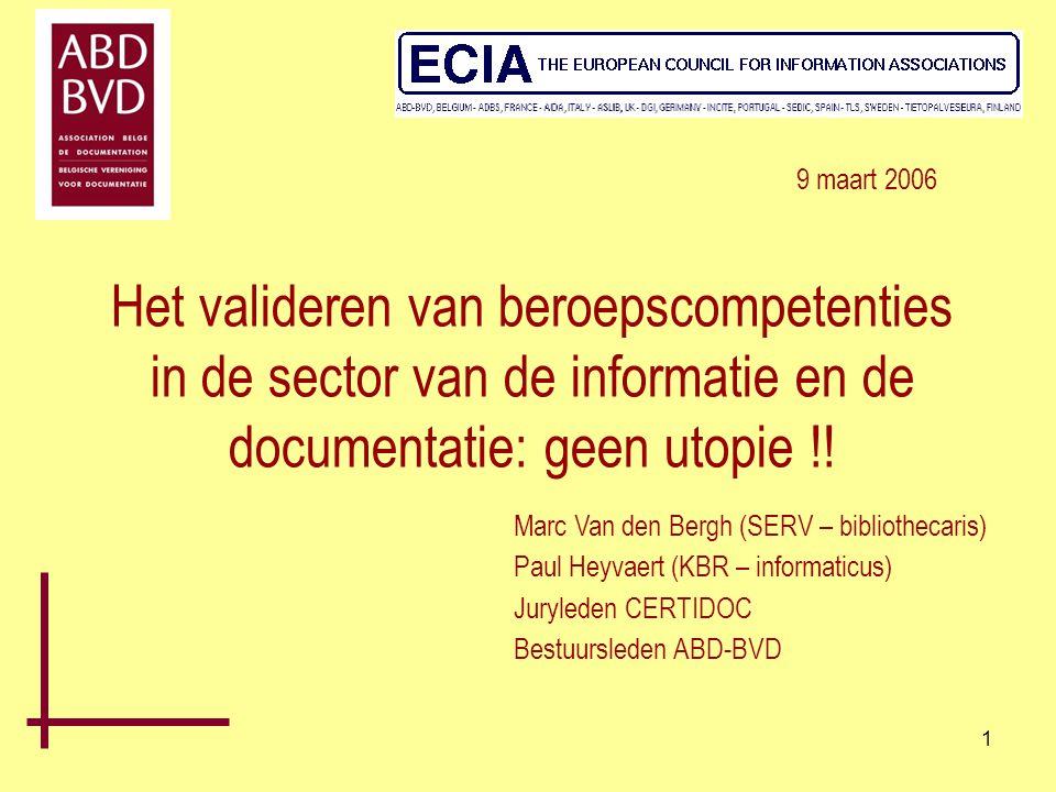 9 maart 2006 Het valideren van beroepscompetenties in de sector van de informatie en de documentatie: geen utopie !!