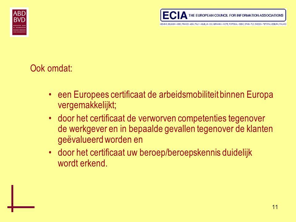 Ook omdat: een Europees certificaat de arbeidsmobiliteit binnen Europa vergemakkelijkt;