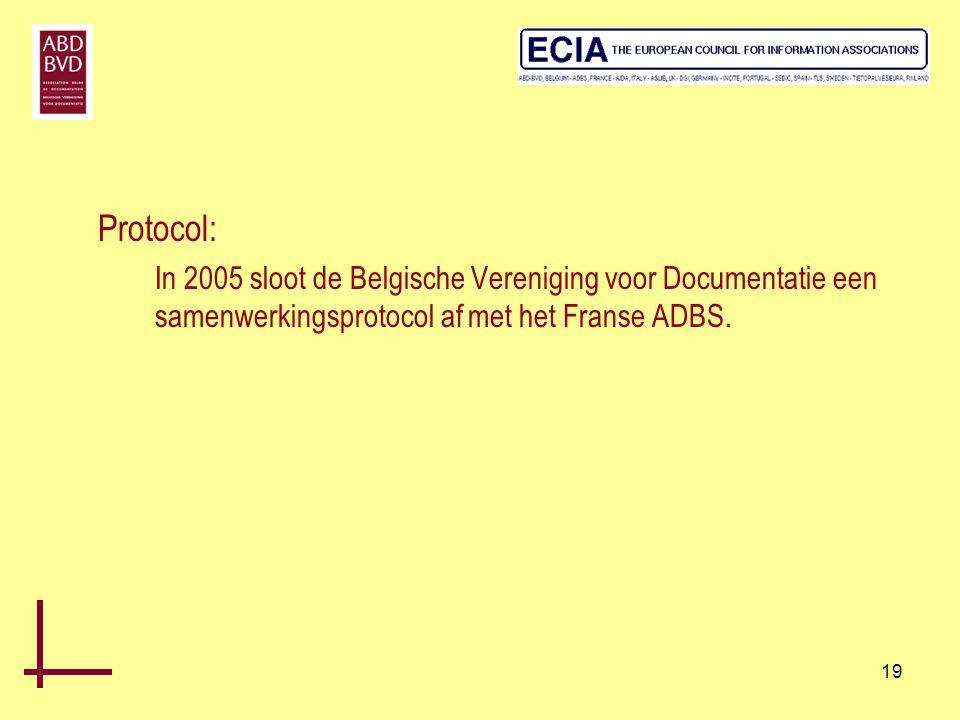 Protocol: In 2005 sloot de Belgische Vereniging voor Documentatie een samenwerkingsprotocol af met het Franse ADBS.