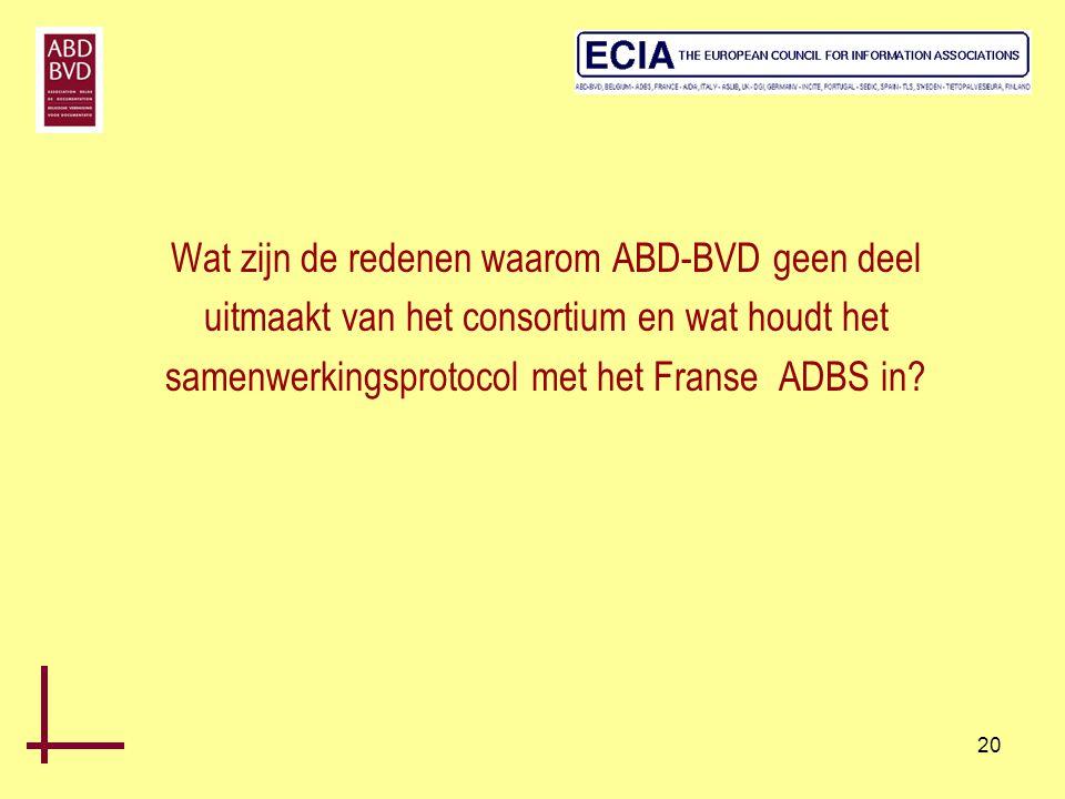 Wat zijn de redenen waarom ABD-BVD geen deel uitmaakt van het consortium en wat houdt het samenwerkingsprotocol met het Franse ADBS in