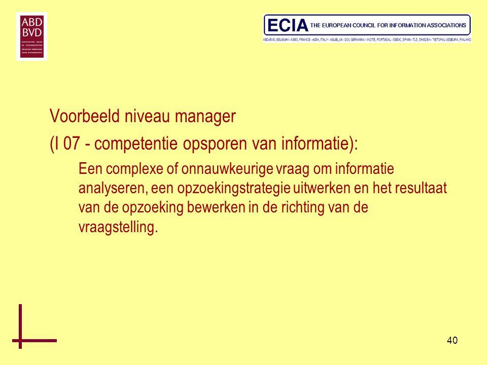 Voorbeeld niveau manager (I 07 - competentie opsporen van informatie):