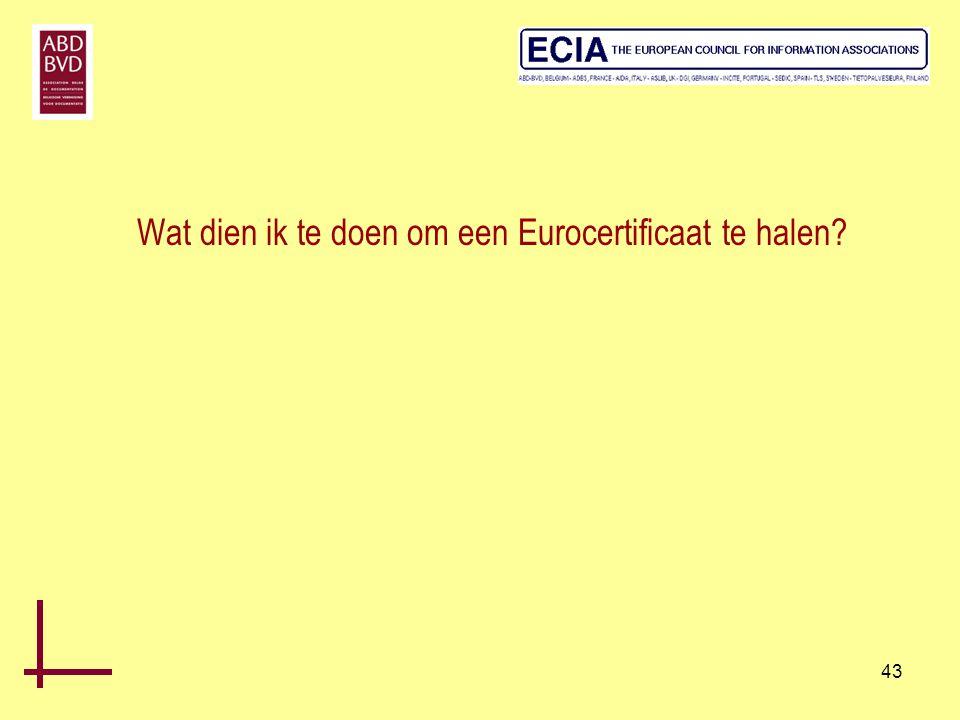 Wat dien ik te doen om een Eurocertificaat te halen