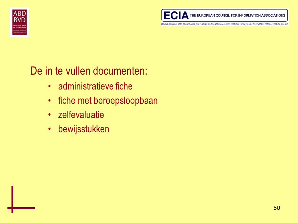 De in te vullen documenten:
