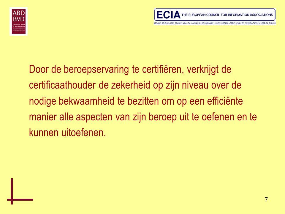 Door de beroepservaring te certifiëren, verkrijgt de certificaathouder de zekerheid op zijn niveau over de nodige bekwaamheid te bezitten om op een efficiënte manier alle aspecten van zijn beroep uit te oefenen en te kunnen uitoefenen.