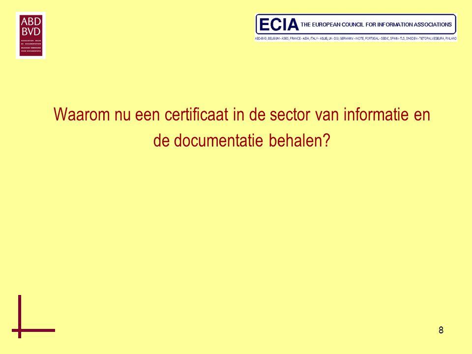 Waarom nu een certificaat in de sector van informatie en de documentatie behalen