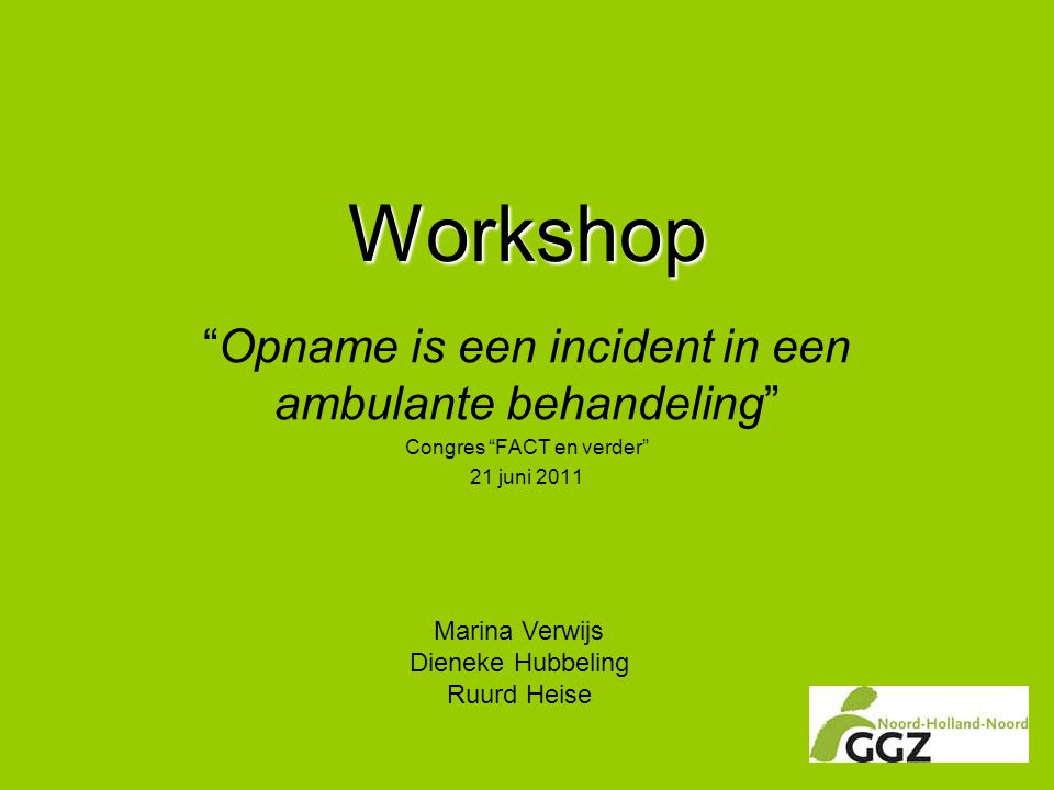 Workshop Opname is een incident in een ambulante behandeling