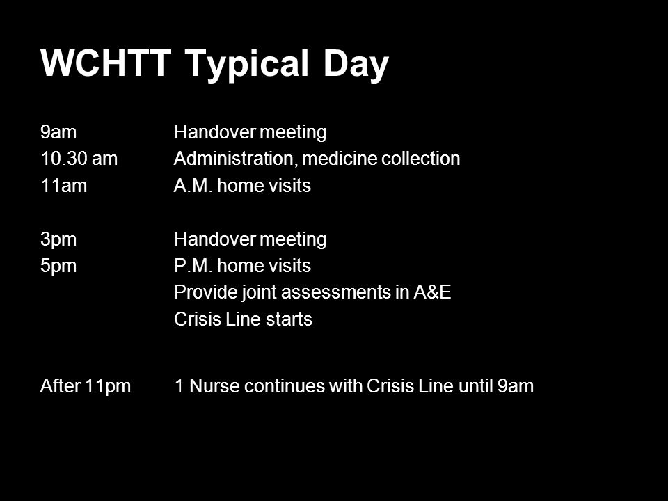 WCHTT Typical Day 9am Handover meeting
