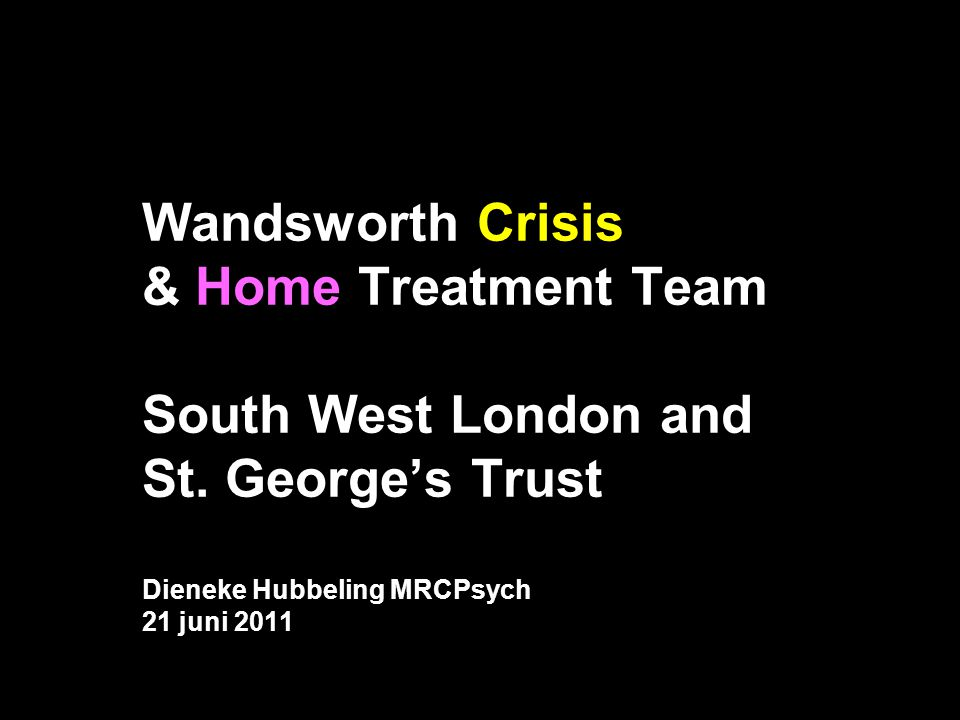 Wandsworth Crisis & Home Treatment Team South West London and St