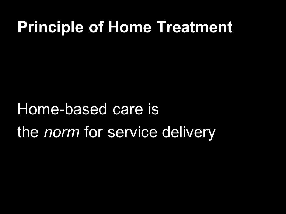Principle of Home Treatment