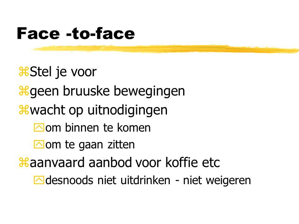 Face -to-face Stel je voor geen bruuske bewegingen