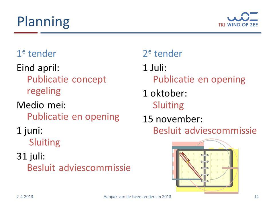 Aanpak van de twee tenders in 2013