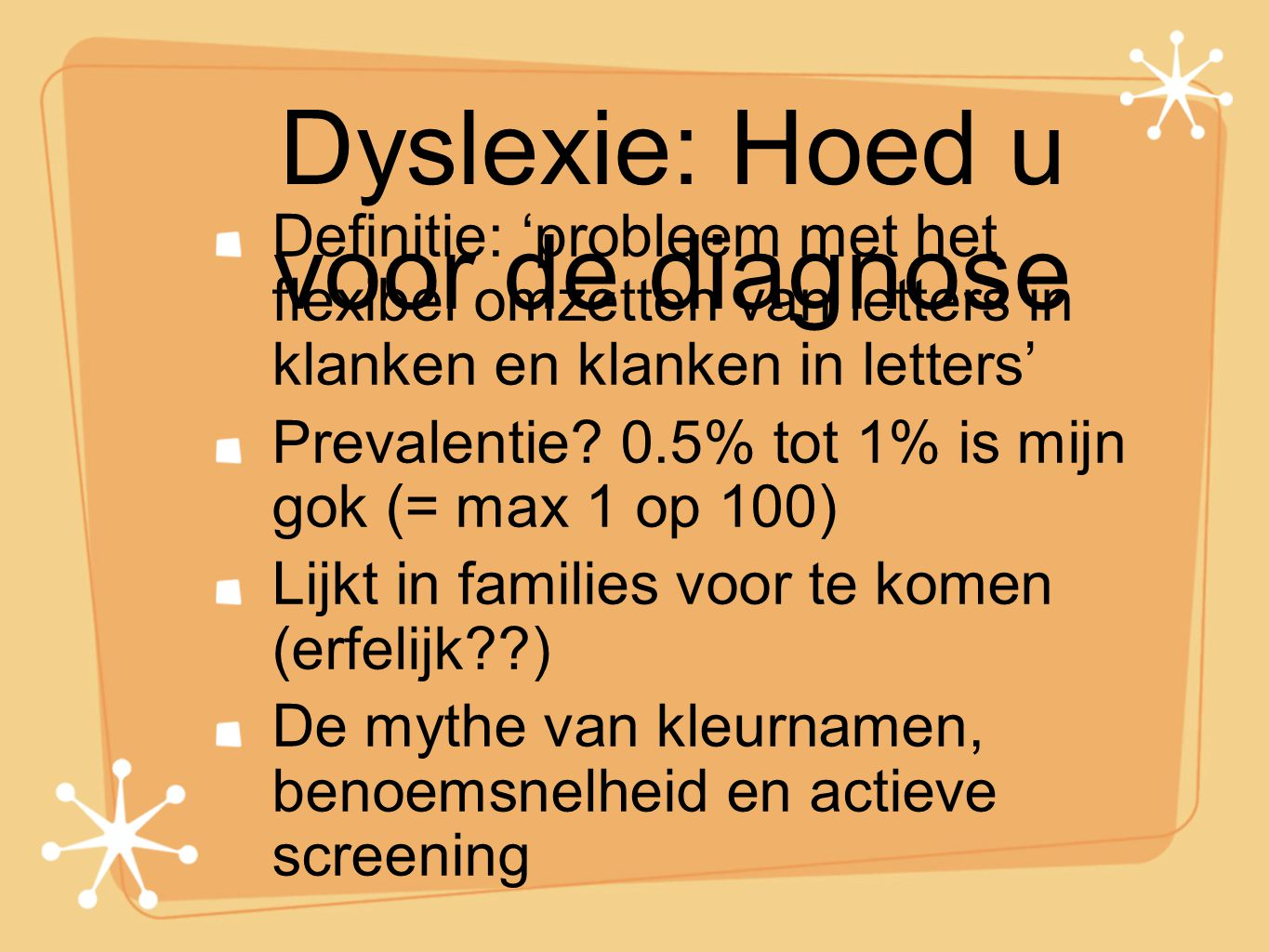 Dyslexie: Hoed u voor de diagnose