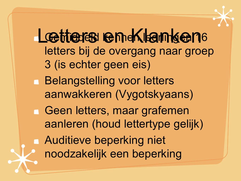 Letters en Klanken Gemiddeld kennen leerlingen 16 letters bij de overgang naar groep 3 (is echter geen eis)