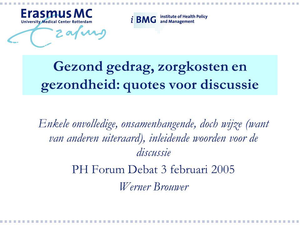 Gezond gedrag, zorgkosten en gezondheid: quotes voor discussie