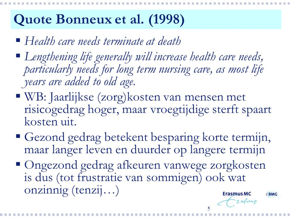 Quote Bonneux et al. (1998) Health care needs terminate at death