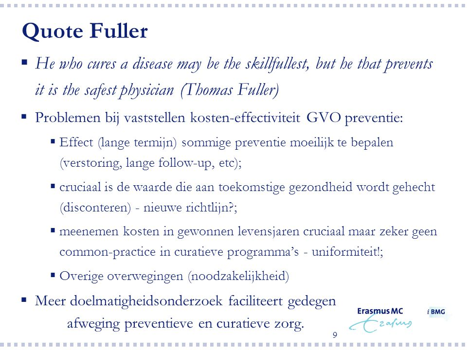 Quote Fuller He who cures a disease may be the skillfullest, but he that prevents it is the safest physician (Thomas Fuller)