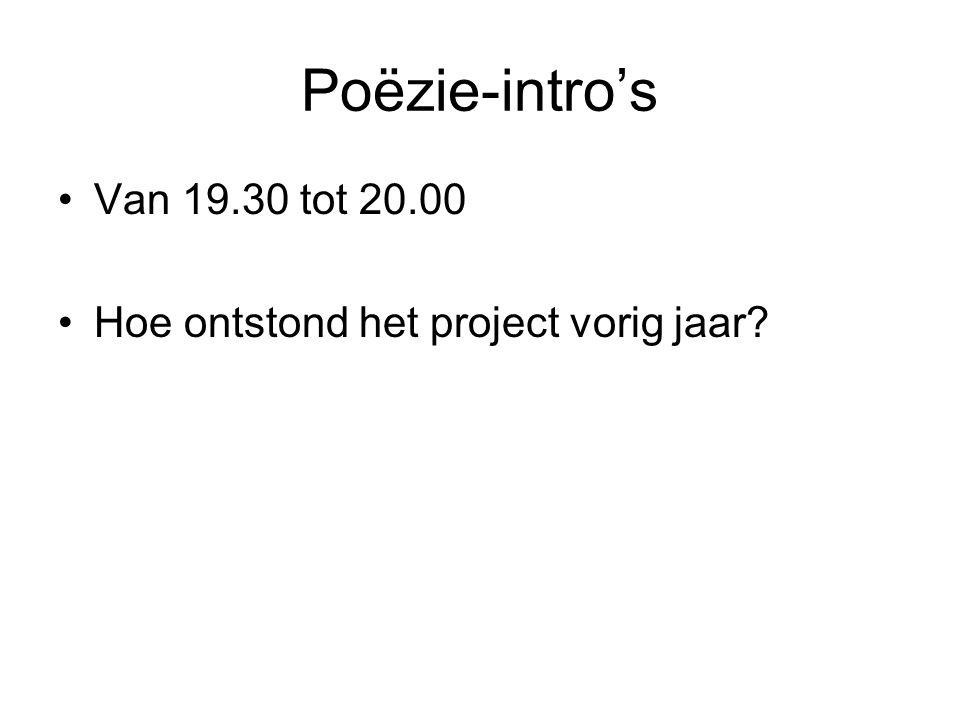 Poëzie-intro's Van 19.30 tot 20.00